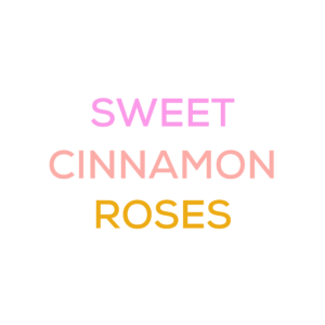 Sweet Cinnamon Roses
